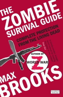The Zombie Survival Guide : Complete Protection from the Living Dead, Paperback Book