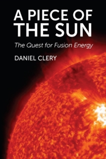 A Piece of the Sun : The Quest for Fusion Energy, Hardback Book
