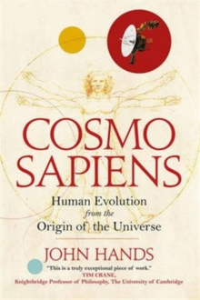 Cosmosapiens : Human Evolution from the Origin of the Universe, Paperback / softback Book