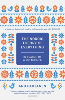 The Nordic Theory of Everything : In Search of a Better Life, Hardback Book