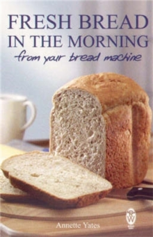 Fresh Bread in the Morning (from Your Bread Machine), Paperback Book