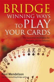Bridge: Winning Ways to Play Your Cards, Paperback Book