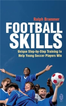 Football Skills : One-To-One Teaching for the Young Soccer Player, Paperback / softback Book