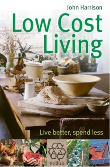 Low-Cost Living : Live better, spend less, Paperback / softback Book