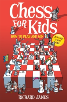 Chess for Kids : How to Play and Win, Paperback / softback Book