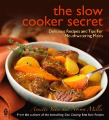 The Slow Cooker Secret : Delicious Recipes and Tips for Mouthwatering Meals, Paperback / softback Book