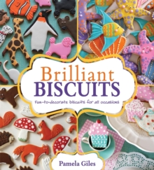 Brilliant Biscuits : Fun to Decorate Biscuits for All Occasions, Paperback Book
