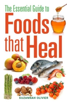 The Essential Guide to Foods that Heal, Paperback Book