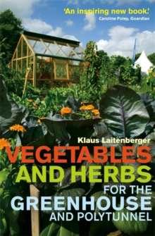 Vegetables and Herbs for the Greenhouse and Polytunnel, Paperback / softback Book