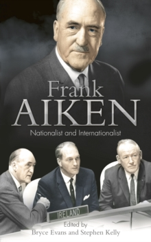 Frank Aiken : Nationalist and Internationalist, EPUB eBook