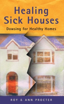 Healing Sick Houses : Dowsing for Healthy Homes, Paperback Book