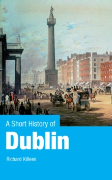 A Short History of Dublin, Paperback / softback Book
