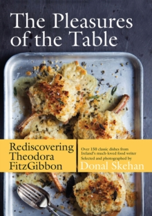 The Pleasures of the Table : Rediscovering Theodora FitzGibbon, Hardback Book