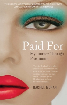 Paid for : My Journey Through Prostitution, Paperback Book