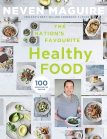 The Nation's Favourite Healthy Food : 100 Good-for-You Recipes, Hardback Book