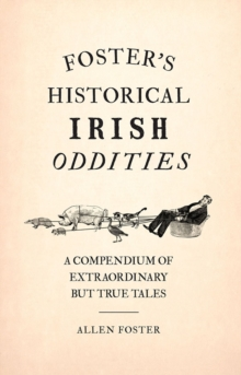 Foster's Historical Irish Oddities, Hardback Book
