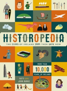 Historopedia - The Story of Ireland From Then Until Now, Hardback Book