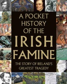 A Pocket History of the Irish Famine, Hardback Book