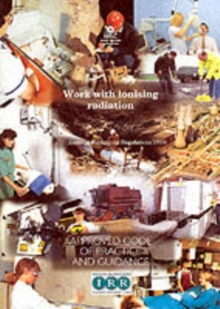Work with ionising radiation  Ionising Radiations Regulations 1999  Approved Code of Practice and guidance, Paperback Book