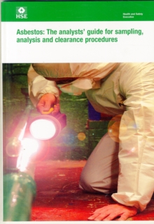 Asbestos : the analysts' guide for sampling, analysis and clearance procedures, Paperback Book