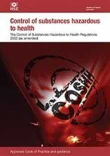 The Control of Substances Hazardous to Health Regulations 2002 : Approved Code of Practice and guidance, Paperback Book