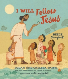 I Will Follow Jesus Bible Storybook, Hardback Book
