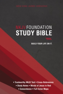 NKJV, Foundation Study Bible, Hardcover, Red Letter Edition : Holy Bible, New King James Version, Hardback Book