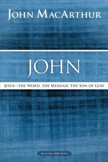 John : Jesus ?The Word, the Messiah, the Son of God, Paperback Book