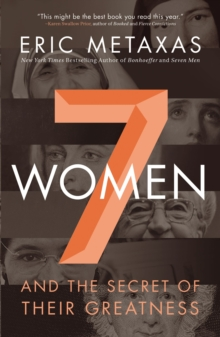 Seven Women : And the Secret of Their Greatness, Paperback Book