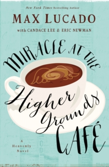 Miracle at the Higher Grounds Cafe, Paperback / softback Book
