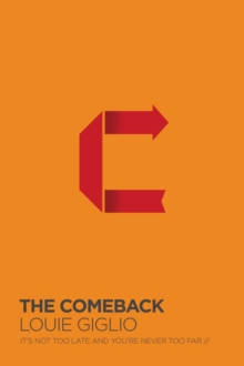 The Comeback : It's Not Too Late and You're Never Too Far, Hardback Book