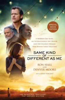 Same Kind of Different As Me Movie Edition : A Modern-Day Slave, an International Art Dealer, and the Unlikely Woman Who Bound Them Together, Paperback Book