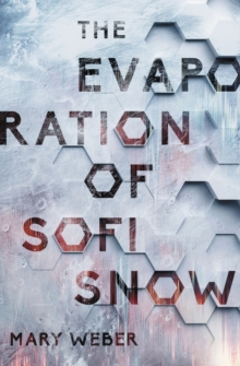 The Evaporation of Sofi Snow, Hardback Book