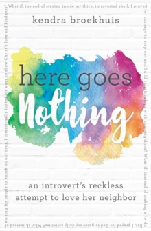 Here Goes Nothing : An Introvert's Reckless Attempt to Love Her Neighbor, Paperback / softback Book