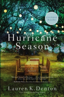 Hurricane Season : A Southern Novel of Two Sisters and the Storms They Must Weather, Paperback Book