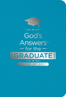 God's Answers for the Graduate: Class of 2017 - Teal : New King James Version, Leather / fine binding Book