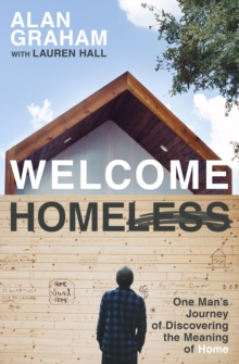 Welcome Homeless : One Man's Journey of Discovering the Meaning of Home, Paperback / softback Book