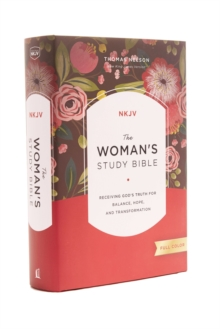 The NKJV, Woman's Study Bible, Hardcover, Red Letter, Full-Color : Receiving God's Truth for Balance, Hope, and Transformation, Hardback Book