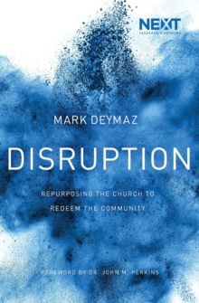Disruption : Repurposing the Church to Redeem the Community, Paperback / softback Book