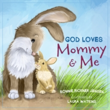 God Loves Mommy and Me, Board book Book