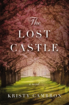 The Lost Castle : A Split-Time Romance, Paperback / softback Book