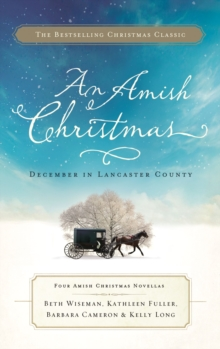 An Amish Christmas : December in Lancaster County, Paperback / softback Book