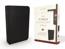 The NKJV, Vines Expository Bible, Genuine Leather, Black, Comfort Print : A Guided Journey Through the Scriptures with Pastor Jerry Vines, Leather / fine binding Book
