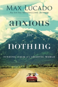 Anxious For Nothing : Finding Calm In A Chaotic World, Paperback Book
