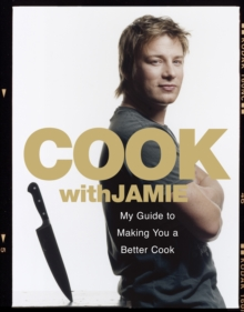 Cook with Jamie : My Guide to Making You a Better Cook, Hardback Book