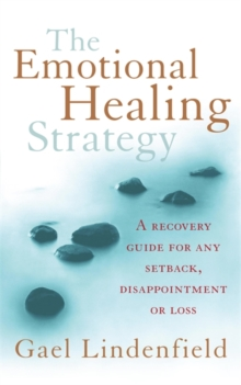 The Emotional Healing Strategy : A Recovery Guide for Any Setback, Disappointment or Loss, Paperback Book