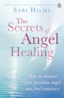 The Secrets of Angel Healing, Paperback Book