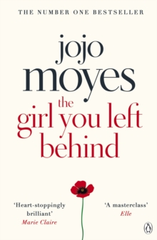 The Girl You Left Behind : The number one bestselling romance from the author of Me Before You, Paperback / softback Book
