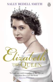 Elizabeth the Queen : The Woman Behind the Throne, Paperback Book