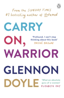 Carry on, Warrior : The Real Truth About Being a Woman, Paperback Book